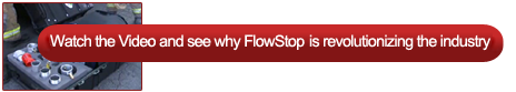 Watch our Flowstop Video